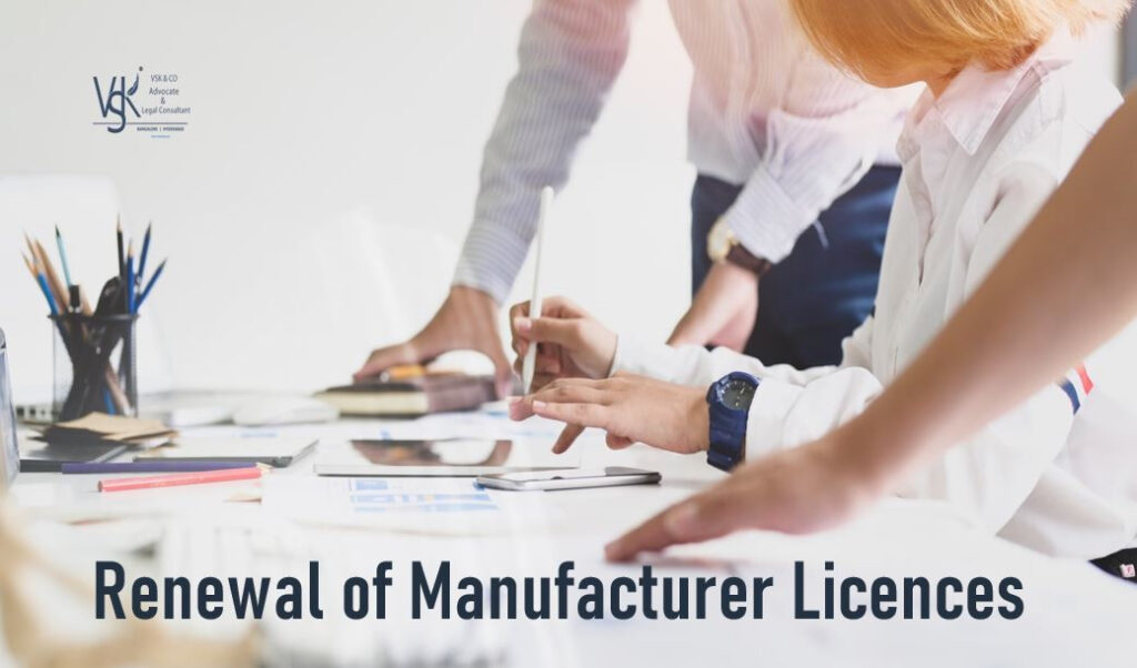 Renewal of Manufacturer Licences